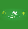 green happy eid mubarak banner sign vector image