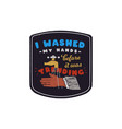 i washed my hands before it was trending badge vector image