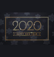 2020 happy new year greeting card sparkling vector image