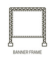 banner frame icon and outdoor advertising display vector image