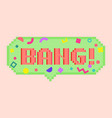 pixel art 8bit bang sticker vector image vector image