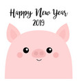 pink piggy piglet happy new year 2019 pig smiling vector image vector image