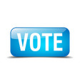 vote blue square 3d realistic isolated web button vector image vector image