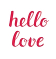 Hello love lettering vector image vector image