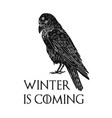 three eyed raven and winter is coming inscription vector image