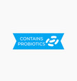 contains probiotics blue label vector image vector image
