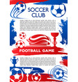 football sport game poster of soccer club match vector image vector image