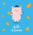 hello autumn pig piglet graduation hat academic vector image vector image
