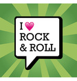 I love Rock and Roll background vector image vector image