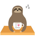 sloth sitting i love coffee cup sleeping sign zzz vector image vector image