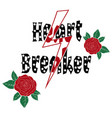 fashion roses with type slogan heart breaker vector image vector image