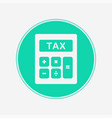 tax icon sign symbol vector image