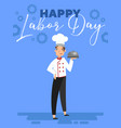 happy labor day greeting card design with chef vector image