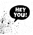 Hey you on white splashes vector image vector image