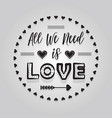 all we need is love design element card vector image