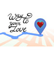 way to your love vector image