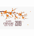 happy chinese 2019 new year background design vector image