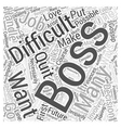 How You Should Handle a Difficult Boss Word Cloud vector image vector image