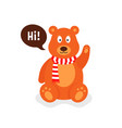 little cartoon teddy bear says hi vector image