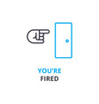 you are fired concept outline icon linear sign vector image vector image