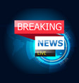 breaking news with world map and technology vector image