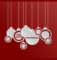 christmas balls vibrant erd and white paper cut vector image