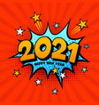 greeting card for new 2021 in pop art style vector image vector image