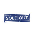 sold out blue grunge stamp rubber badge template vector image