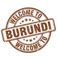 welcome to burundi brown round vintage stamp vector image vector image