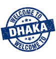 welcome to dhaka blue stamp vector image vector image
