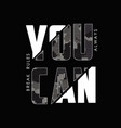 you can break rules - knitted camouflage sliced vector image vector image