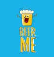 beer me concept or summer vector image