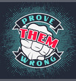 prove tham wrong with human punch fist vector image