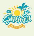 the summer never ends label design brush script vector image