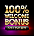 100 welcome bonus casino banner first deposit vector image vector image