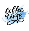 coffee time card hand drawn positive quote modern vector image vector image