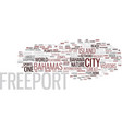 freeport bahamas text background word cloud vector image vector image