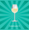 celebrate it glass of white wine classic drink vector image vector image