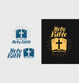 holy bible scripture logo or label religion vector image vector image
