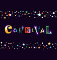 lettering of carnival in yellow orange green vector image