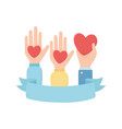 raised hands with hearts love charity and donation vector image