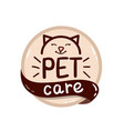 round logo with cat and text pet care vector image