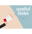 Useful links Hand holding a megaphone vector image vector image