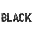 word black in black color decorative vector image vector image