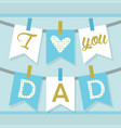 bluei love you dad banner decoration and buntings vector image