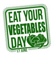 eat your vegetables day grunge rubber stamp vector image