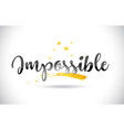 impossible word text with golden stars trail and vector image