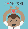 love my job of african businessman vector image