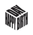 happy birthday black and white simple text slogan vector image