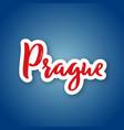 prague - hand drawn name czech capital sticker vector image vector image